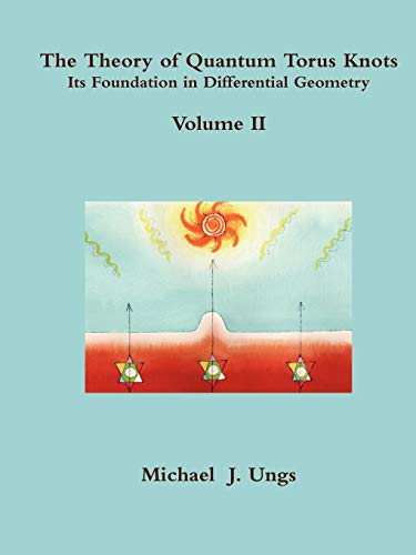 9780557459889: The Theory of Quantum Torus Knots: Volume II