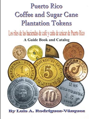 9780557473229: Puerto Rico coffee and sugar cane plantation tokens