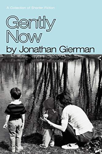 Gently Now: Jonathan Gierman