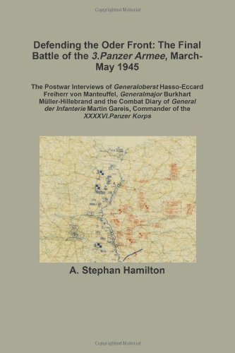 9780557476527: Defending the Oder Front: The Final Battle of the 3.Panzer Armee, March-May 1945