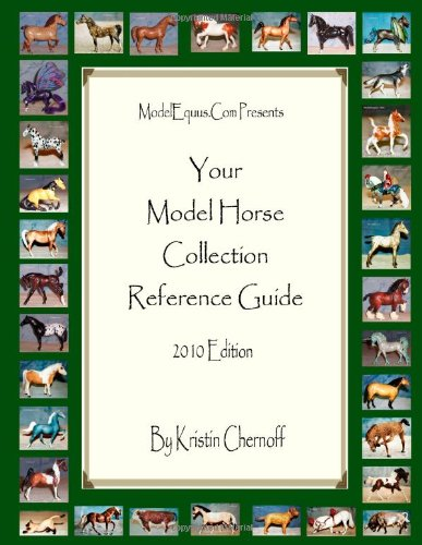 9780557476770: Your Model Horse Collection Reference Guide 2010 Edition