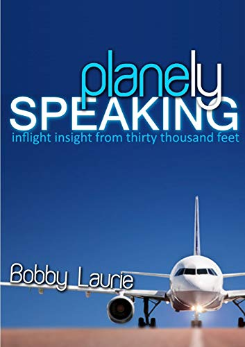 9780557477135: Planely Speaking: Inflight Insight From Thirty Thousand Feet