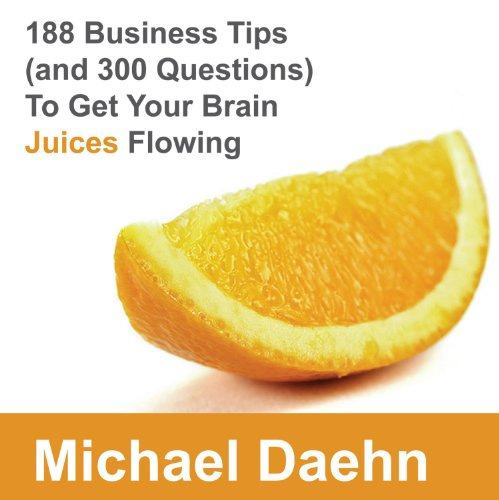 9780557478231: 188 Business Tips (and 300 Questions) to Get Your Brain Juices Flowing