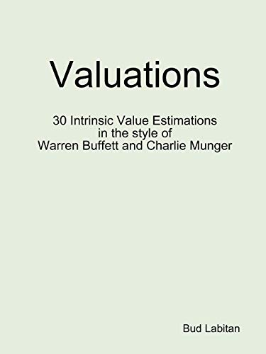 9780557483334: Valuations - 30 Intrinsic Value Estimations in the style of Warren Buffett and Charlie Munger