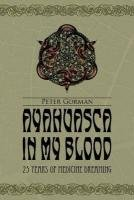 Ayahuasca in My Blood: Peter Gorman