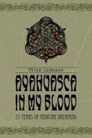Ayahuasca in My Blood: Peter Gorman