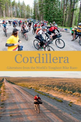 Cordillera: Literature from the World's Toiughest Bike Race {VOLUME ONE}: Bruntjen, Eric {...