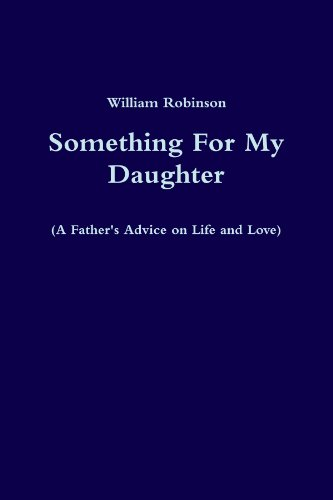 9780557499069: Something For My Daughter (A Father'S Advice On Life And Love)
