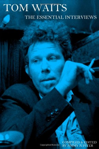 9780557500802: Tom Waits: The Essential Interviews