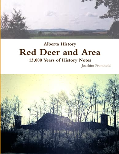 9780557506491: Alberta History: Red Deer and Area - 13,000 Years of History Notes