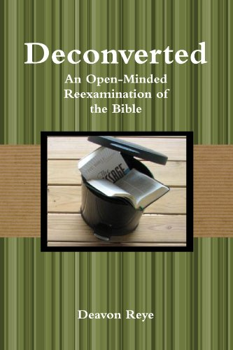 9780557512980: Deconverted An Open-Minded Reexamination of the Bible