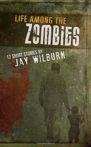 9780557519729: Life Among the Zombies