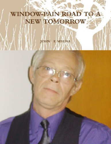 9780557522682: Window-Pain Road To A New Tomorrow