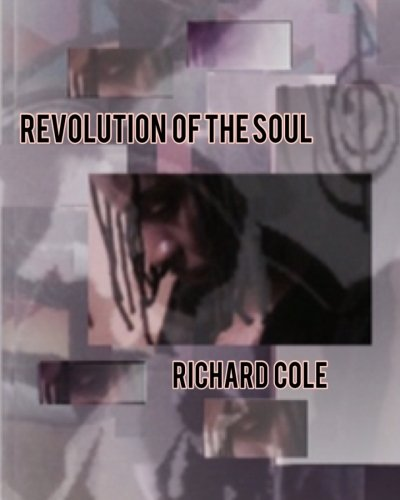 Revolution of the Soul (0557527589) by Cole, Richard