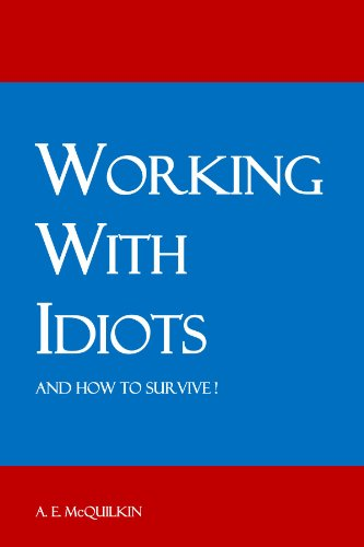 9780557528165: Working With Idiots!