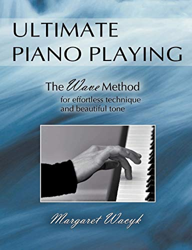 9780557534074: Ultimate Piano Playing