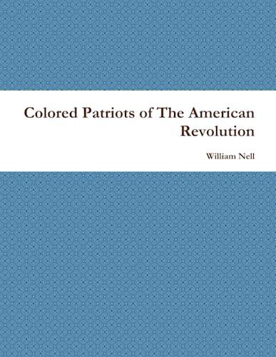 9780557535286: Colored Patriots Of The American Revolution