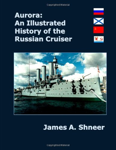 Aurora: An Illustrated History of the Russian: Shneer, James