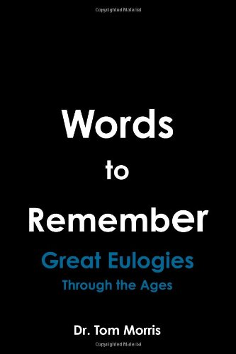 9780557539048: Words to Remember: Great Eulogies Through the Ages