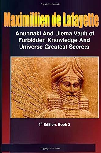 9780557539086: Anunnaki and Ulema-Anunnaki Vault of Forbidden Knowledge and Universe Greatest Secrets. Book 2