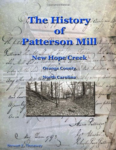 9780557542451: History Of Patterson Mill - New Hope Creek - Orange Co., Nc