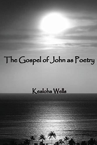 9780557543328: The Gospel of John as Poetry