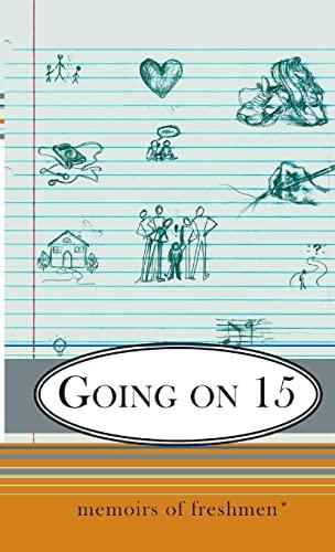 9780557543571: Going on 15: Memoirs of Freshmen