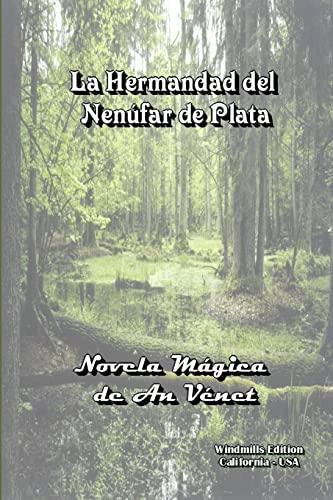 9780557548781: La Hermandad Del Nenúfar De Plata (Spanish Edition)
