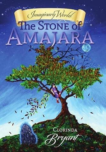 Imaginary World: The Stone of Amajara: Clorinda Bryant