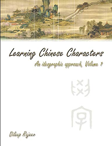 9780557550517: Chinese Characters: An Ideographic Approach