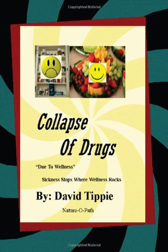 Collapse of Drugs due to wellness: David Tippie