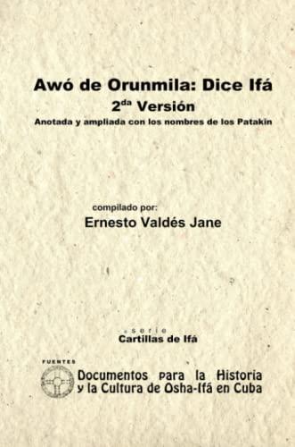 9780557560233: Aw� De Orunmila: Dice If�. 2Da Versi�n.Anotada Y Ampliada Con Los Nombres De Los Patakin