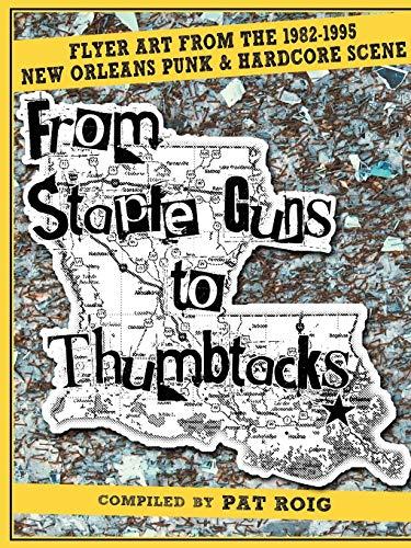 9780557563562: From Staple Guns to Thumbtacks: Flyer art from the 1982-1995 New Orleans Punk & Hardcore Scene