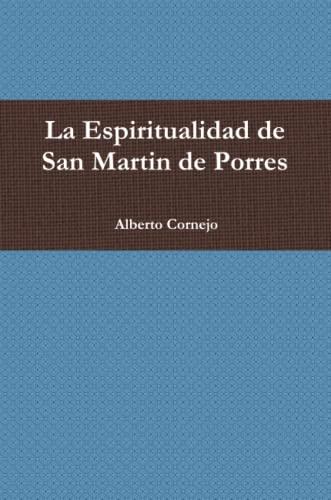 9780557563869: La Espiritualidad de San Martin de Porres
