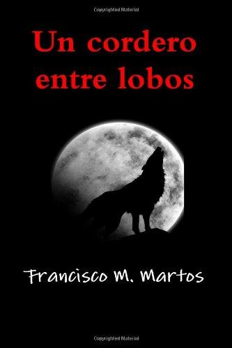 9780557563920: Un cordero entre lobos