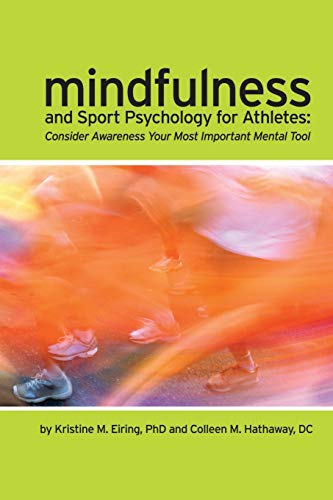 9780557564224: Mindfulness and Sport Psychology for Athletes: Consider Awareness Your Most Important Mental Tool