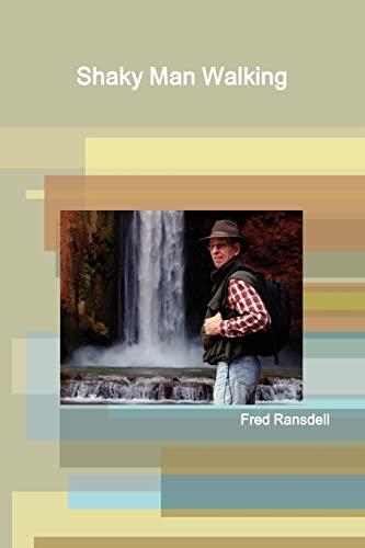 Shaky Man Walking: RANSDELL, FRED