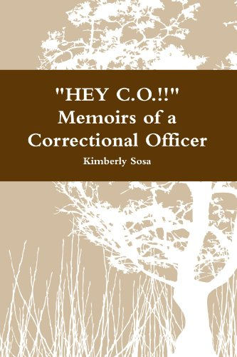 "9780557576630: ""HEY C.O.!!"" Memoirs of a Correctional Officer"