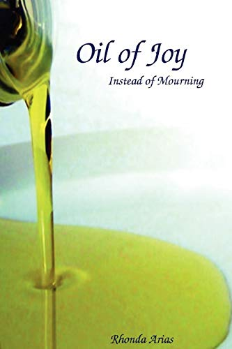 9780557581351: Oil of Joy Instead of Mourning