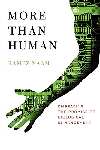 9780557582334: More Than Human: Embracing the Promise of Biological Enhancement