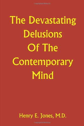 9780557584796: The Devastating Delusions of the Contemporary Mind