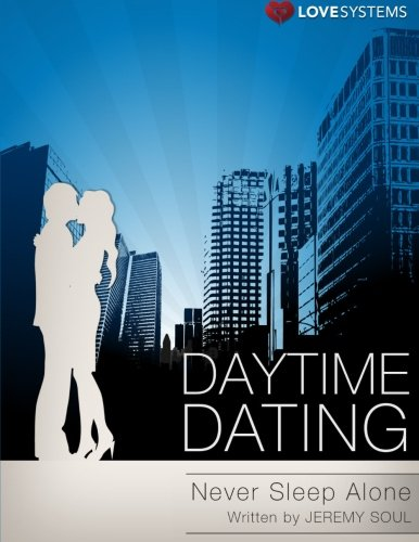 9780557592876: Daytime Dating - Never Sleep Alone