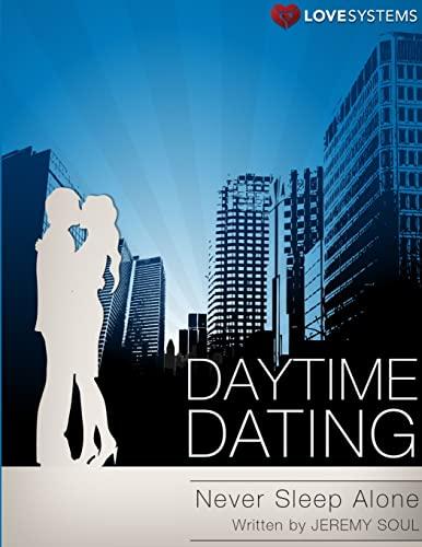 9780557592876: Daytime Dating - Never Sleep Alone