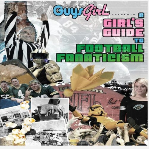 9780557597727: A Girl's Guide to Football Fanaticism