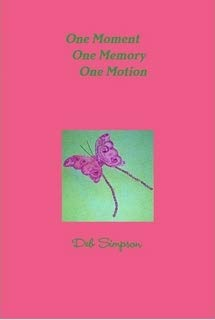 9780557598502: One Moment, One Memory, One Motion Hardcover