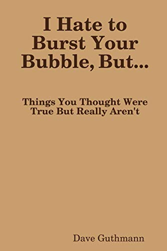 9780557598908: I Hate To Burst Your Bubble, But...
