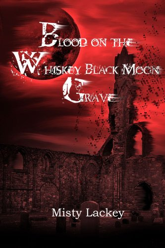 9780557601523: Blood on the Whiskey Black Moon Grave