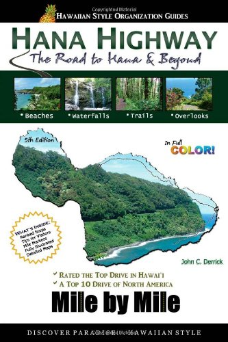 9780557603701: Hana Highway Mile by Mile - The Road to Hana and Beyond