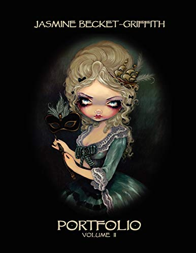 Jasmine Becket-Griffith: PORTFOLIO TWO: Becket-Griffith, Jasmine