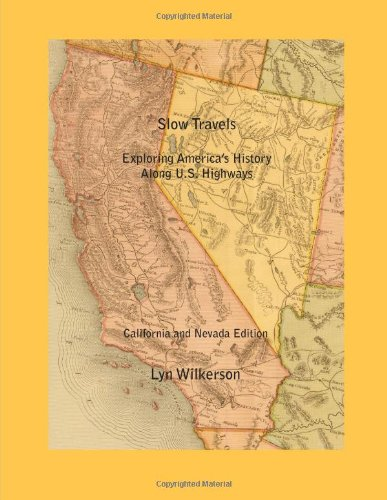 9780557607648: Slow Travels-California and Nevada